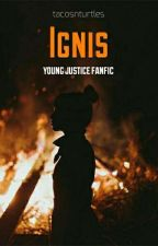 Ignis || Young Justice by tacotrux