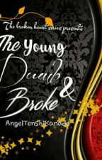 The Young, Dumb and Broke [Series #1] by AngelTenshiKanade