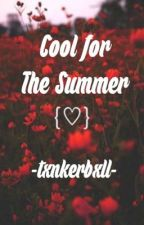 'Cool For The Summer': A Celebrity Roleplay by -sinfullovebug