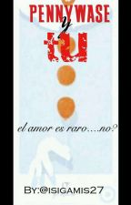 Pennywise y Tu (El Amor Es Raro...no Lo Crees?) by isigamis27