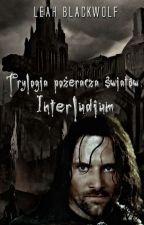 Trylogia Pożeracza Światów: Interludium by LeahBlackwolf