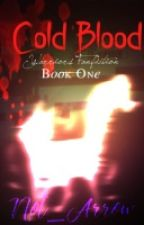 Cold Blood [Warriors Fanfic] by Not_Arrow