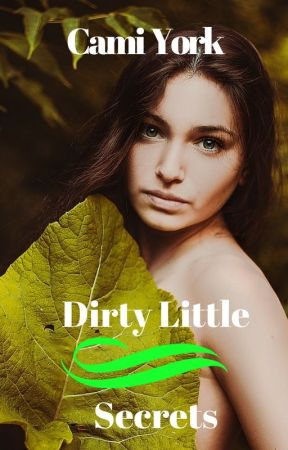 Dirty Little Secrets by CamiYork