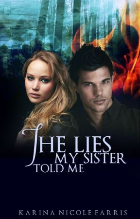 The Lies My Sister Told Me[Twilight FanFic] by KarinaNicoleFarris