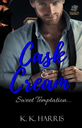 Cask & Cream (SAMPLE/PUBLISHED WORKS) by AuthorKKHarris