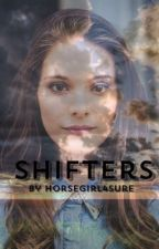 Shifters by HorseGirl4sure