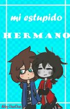 Mi estúpido hermano|| Frededdy #FNAFHS by Abby-ChanChan