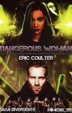 Dangerous Woman |Eric Coulter| by Mimesis_1111