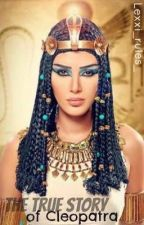 The true story of Cleopatra by Hazel_Levesque_