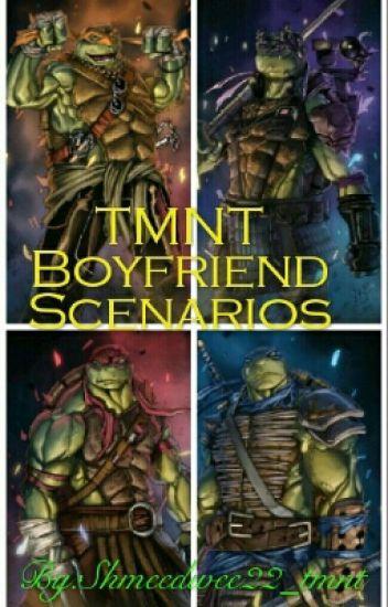 TMNT Boyfriend Scenarios - tmnt__dondon__18 - Wattpad