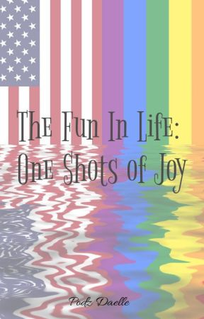 TFIL: One Shots of Joy? by SwirlsOfSweet