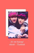 ¡El es MI Hyung! 〘Taekook/Vkook 〙 by felosan