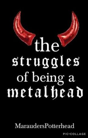 The Struggles of Being a Metalhead by edgymetalkid