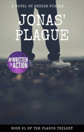 Jonas' Plague (Book One in The Plague Trilogy) by BobbytheSnob