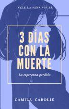 Tres días con la muerte © |Actualizaciones Lentas| by its-cc