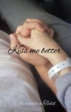 Kiss me better by DAIS3Y