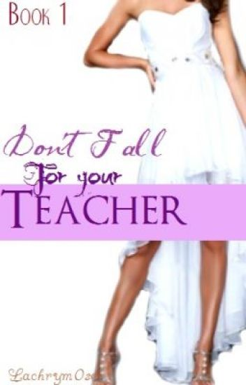 Don't fall for your teacher