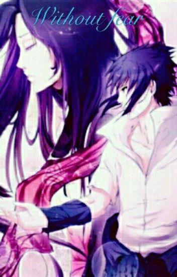 Without Fear (Uchiha Sasuke x OC )