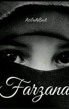 FARZANA by AsifaAlBait