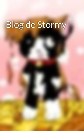 Blog de Stormy by Stormy_kat_321