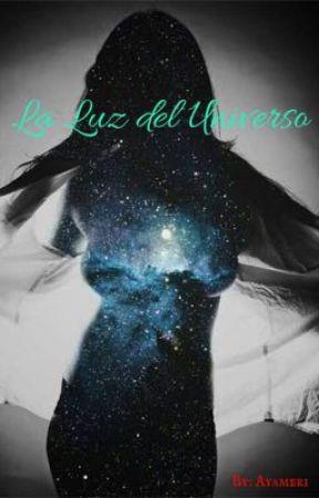 La Luz del Universo by Ayameri