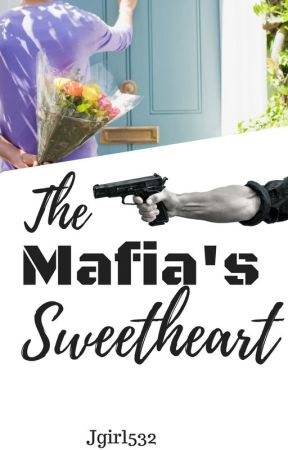 The Mafia's Sweetheart by Jgirl532