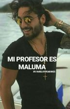 mi profesor es maluma by YarelsyPeaBkes