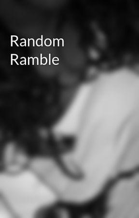 Random Ramble by Stargazing