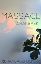 Massage ; Chanbaek  by -tenshi