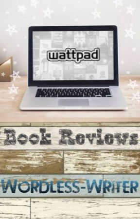 Wattpad Book Reviews 😍 by Wordless-Writer