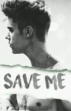 Save Me. {j.b} by bieberzallen
