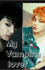 My vampire lover~[Jikook vampire story] Book 1 by BTS_kpop_1223