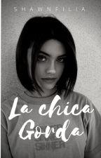La Chica Gorda by shawnfilia