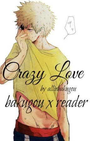 Crazy Love (Bakugou x Reader) - Chapter 5: Villains - Wattpad