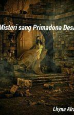 Misteri Sang Primadona Desa  by LhynaAlraz