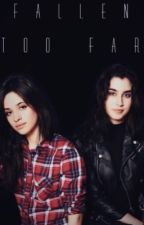 Fallen Too Far ~ Camren by Lernjergi97_
