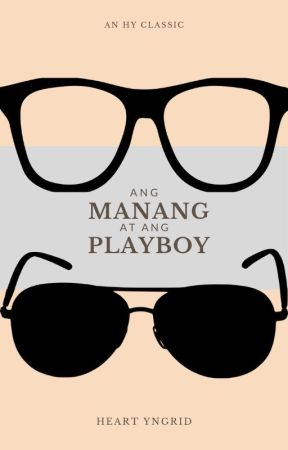 Ang Manang At Ang Playboy [COMPLETED] by HeartYngrid