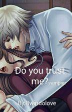 Do you trust me? by Rwindolove