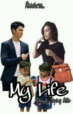 My Life (Ayah Ali Sayang Cilla)  by Raastories_