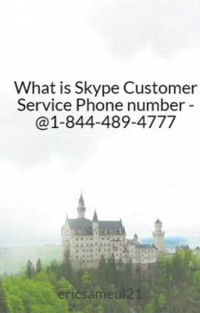 What is Skype Customer Service Phone number - @1-844-489-4777 by ericsameul21