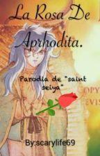 La Rosa De Aprhodita (saint seiya parodia) by scarylife69