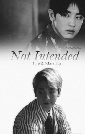 Not Intended: Life & Marriage (BOOK II) by exobubz