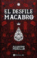 El Desfile Macabro (¡Ya disponible! Actualizo una vez al día) by AlejandroMurillo42
