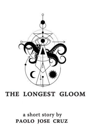 The Longest Gloom by paolojcruz