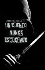 Un Cuento Nunca Escuchado  by Annening022