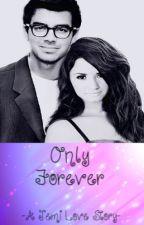 Only Forever | A Jemi Short Story by Jonas_Lovato_1D_5SOS