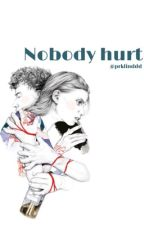 Nobody hurt by prklinddd