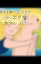 VIDEO GAME CAUSE AND EFFECTS!!!! by fangthefurrywolf
