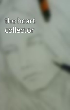 the heart collector by JanuaryHarper