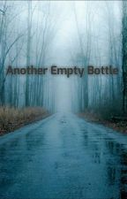 Another Empty Bottle(An Academy Short) by 10PorcelainHearts